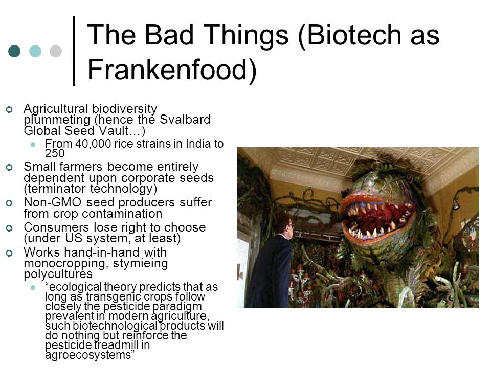 The Bad Things (Biotech as Frankenfood)