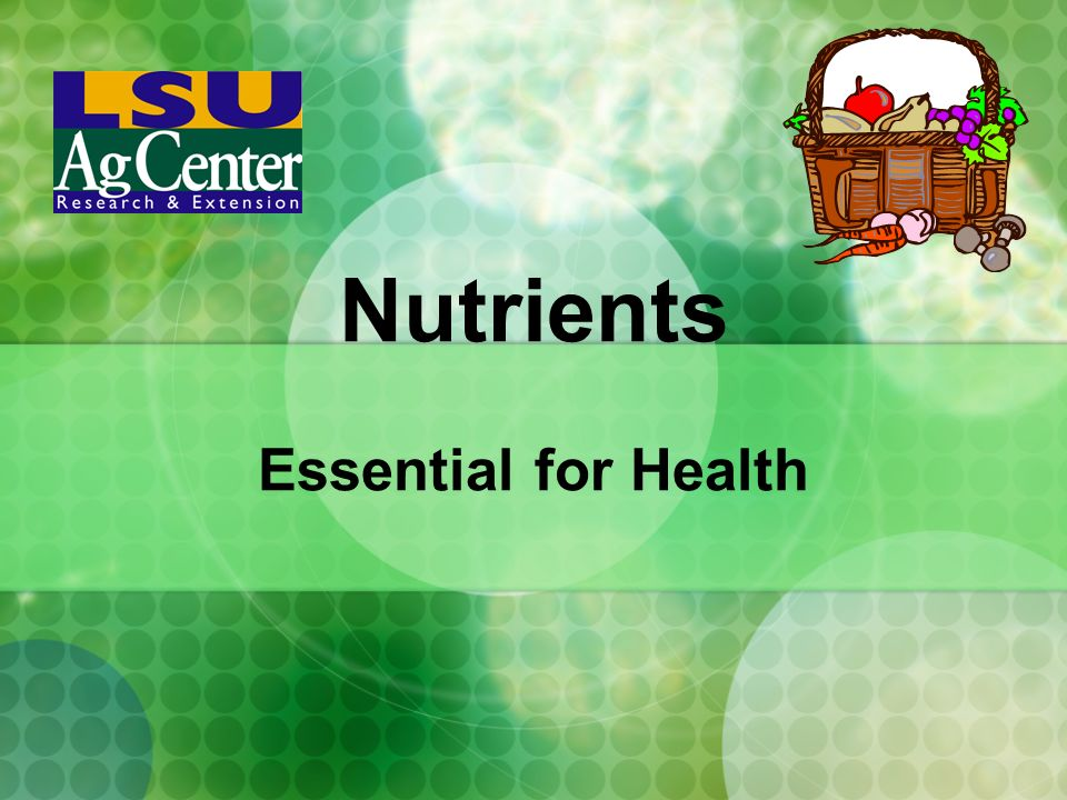 Nutrients Essential for Health