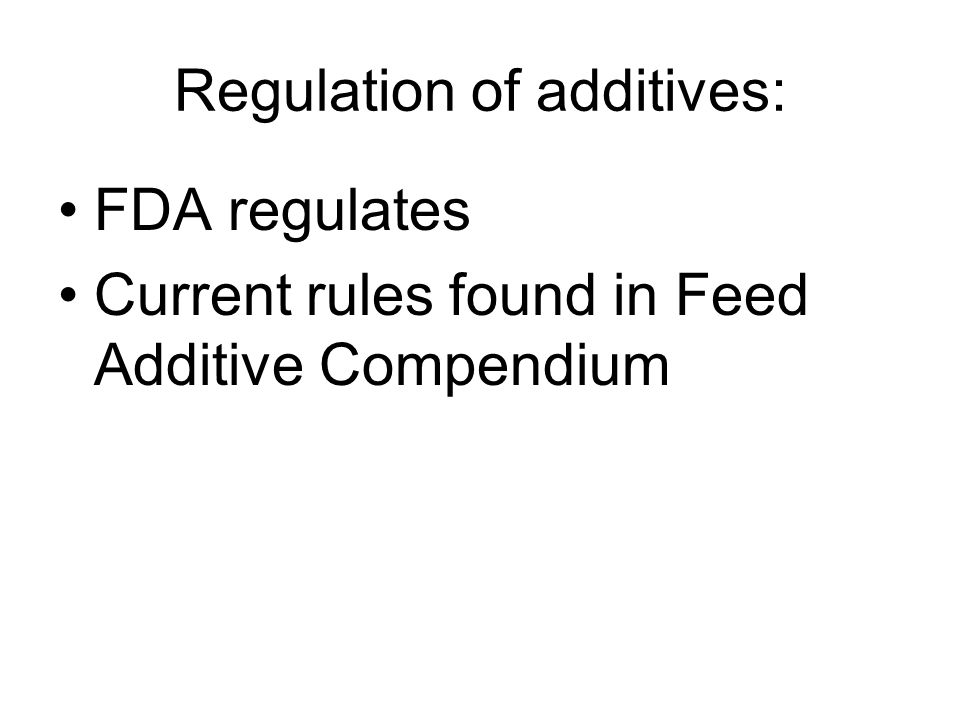 Regulation of additives: