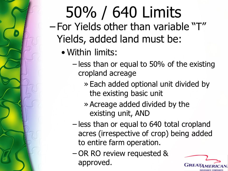50% / 640 Limits For Yields other than variable T Yields, added land must be: Within limits: