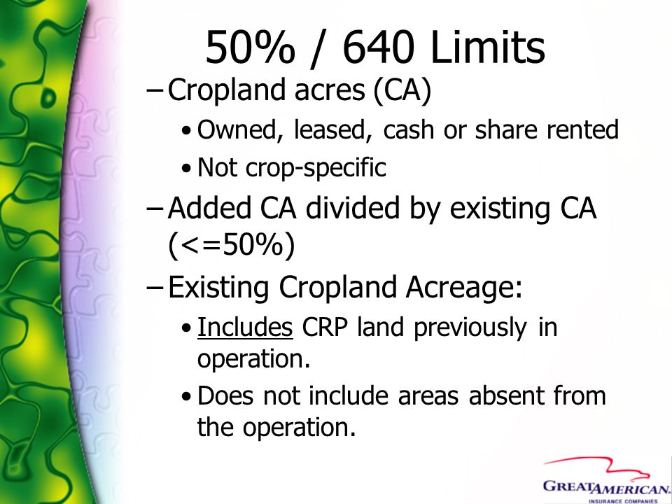 50% / 640 Limits Cropland acres (CA)