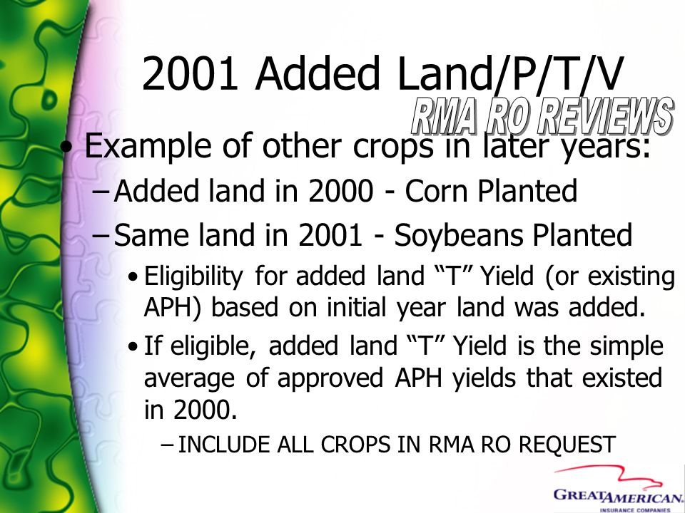 2001 Added Land/P/T/V Example of other crops in later years: