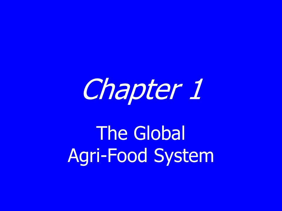 The Global Agri-Food System