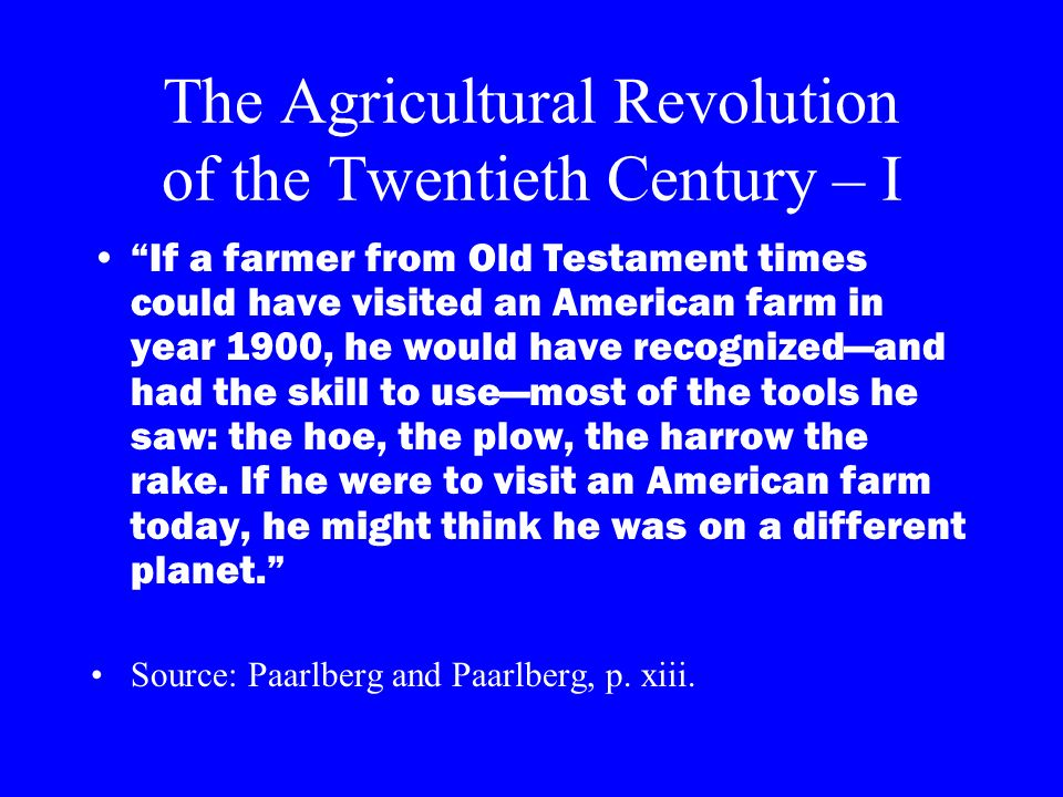 The Agricultural Revolution of the Twentieth Century – I