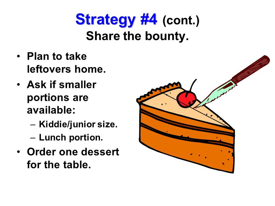 Strategy #4 (cont.) Share the bounty.