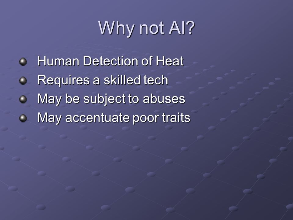 Why not AI Human Detection of Heat Requires a skilled tech