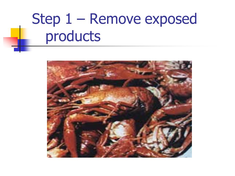 Step 1 – Remove exposed products