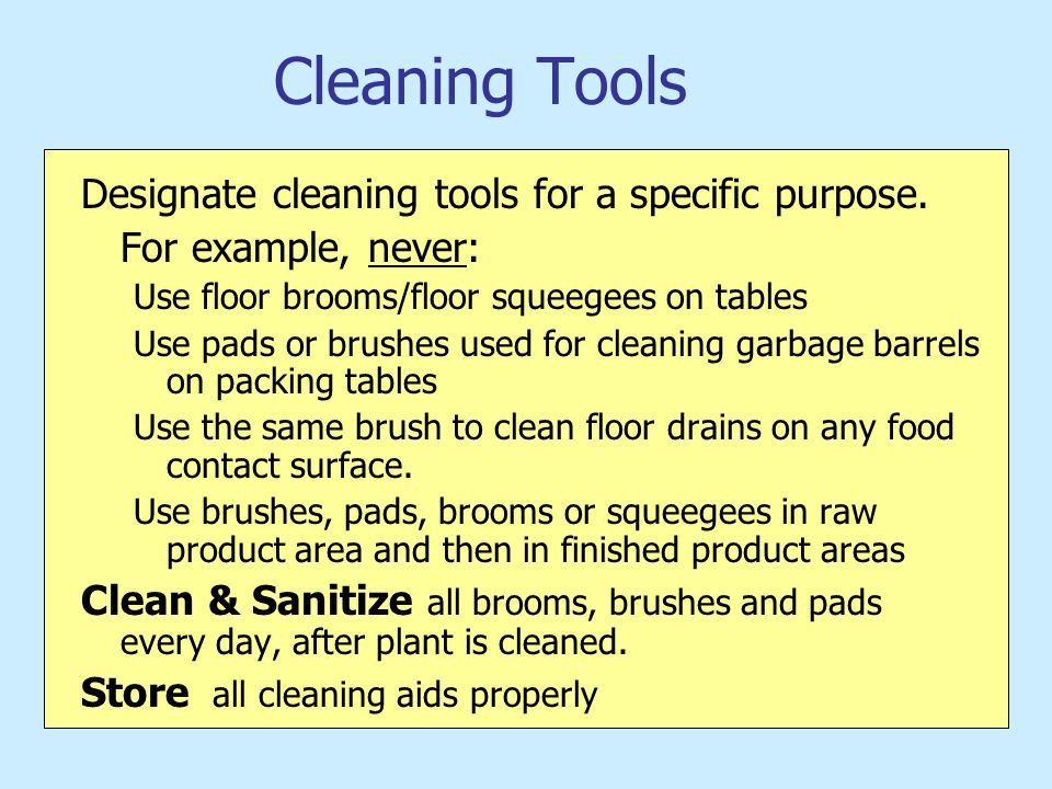 Cleaning Tools Designate cleaning tools for a specific purpose.