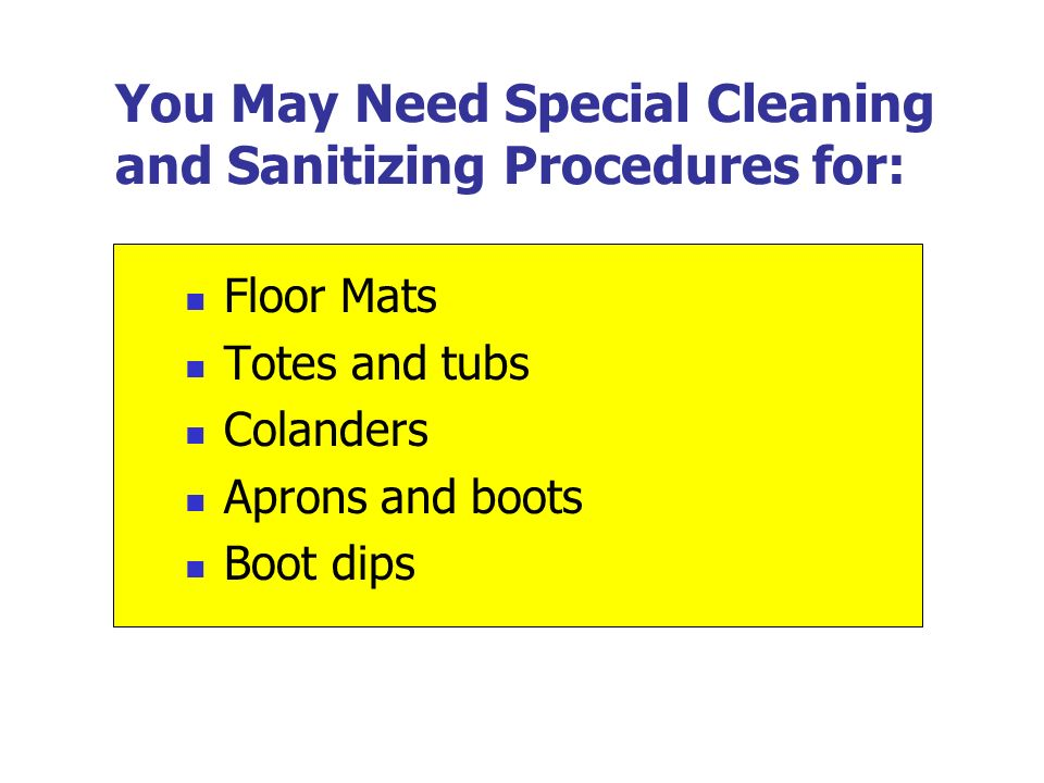 You May Need Special Cleaning and Sanitizing Procedures for: