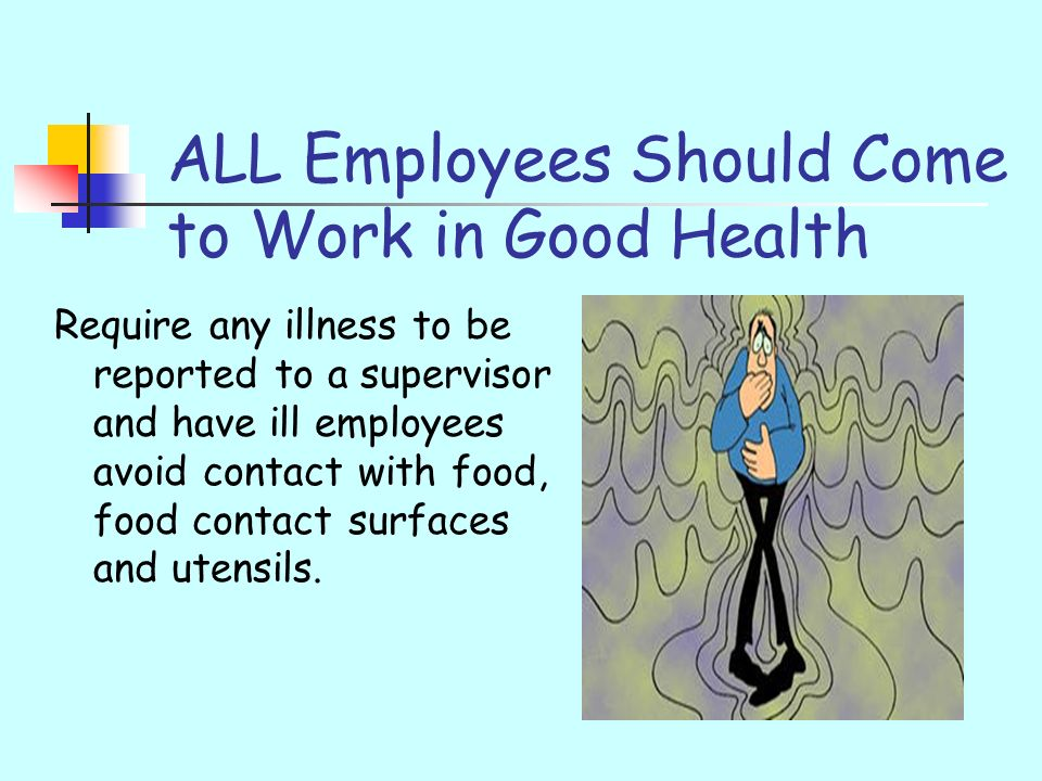 ALL Employees Should Come to Work in Good Health