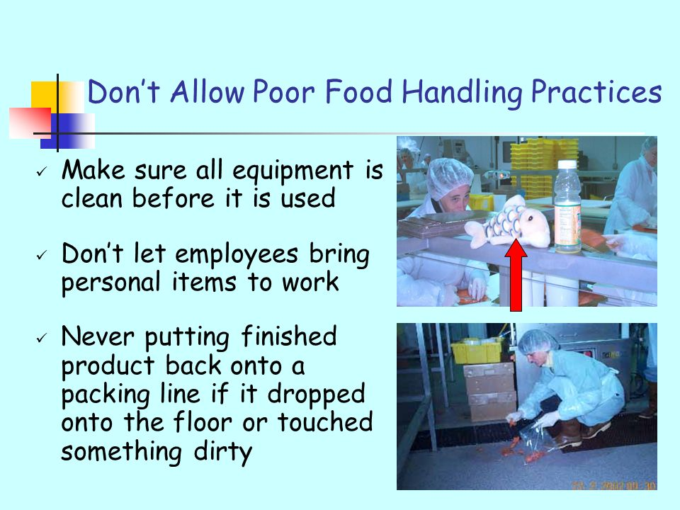 Don't Allow Poor Food Handling Practices