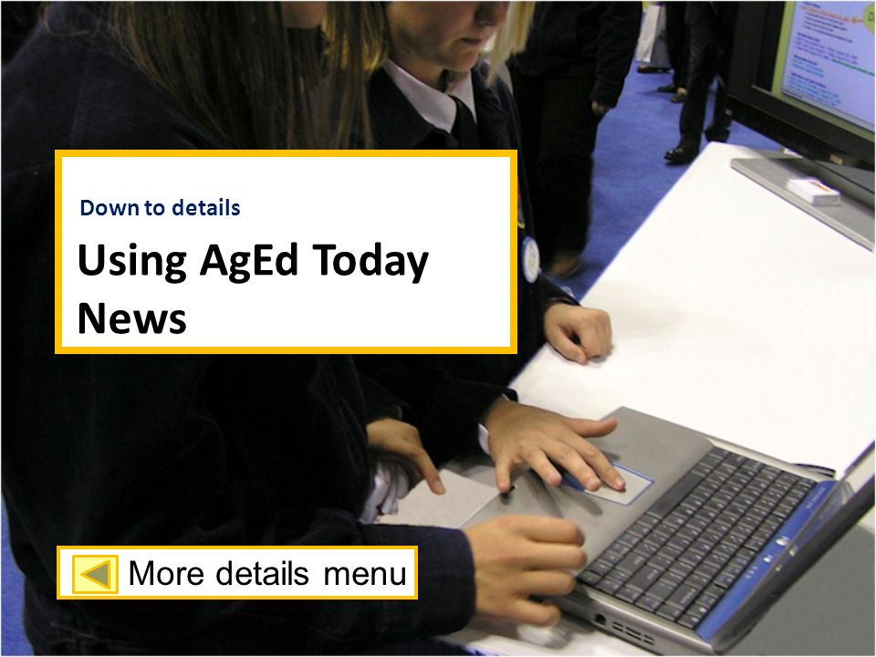 Using AgEd Today News More details menu Down to details