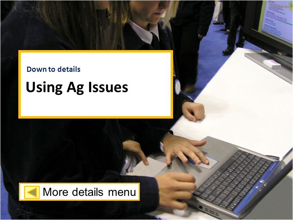 Using Ag Issues More details menu Down to details