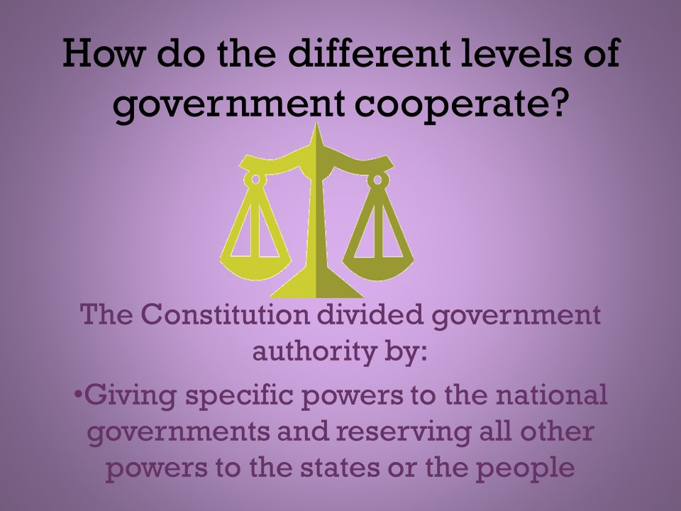 How do the different levels of government cooperate
