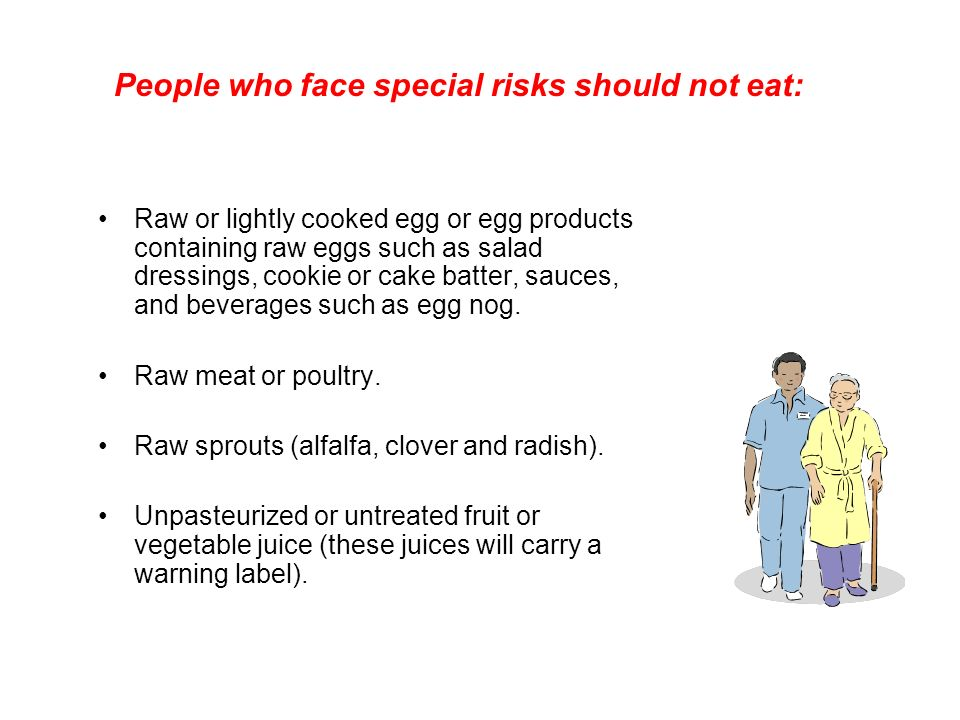 People who face special risks should not eat: