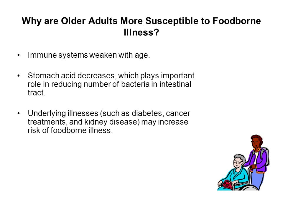 Why are Older Adults More Susceptible to Foodborne Illness