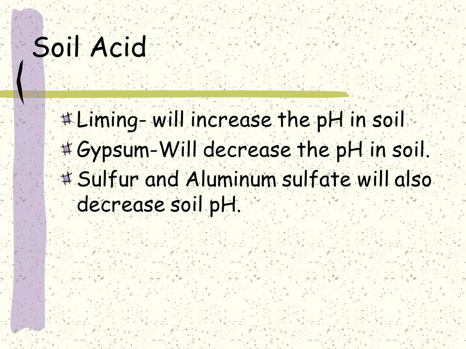 Soil Acid Liming- will increase the pH in soil