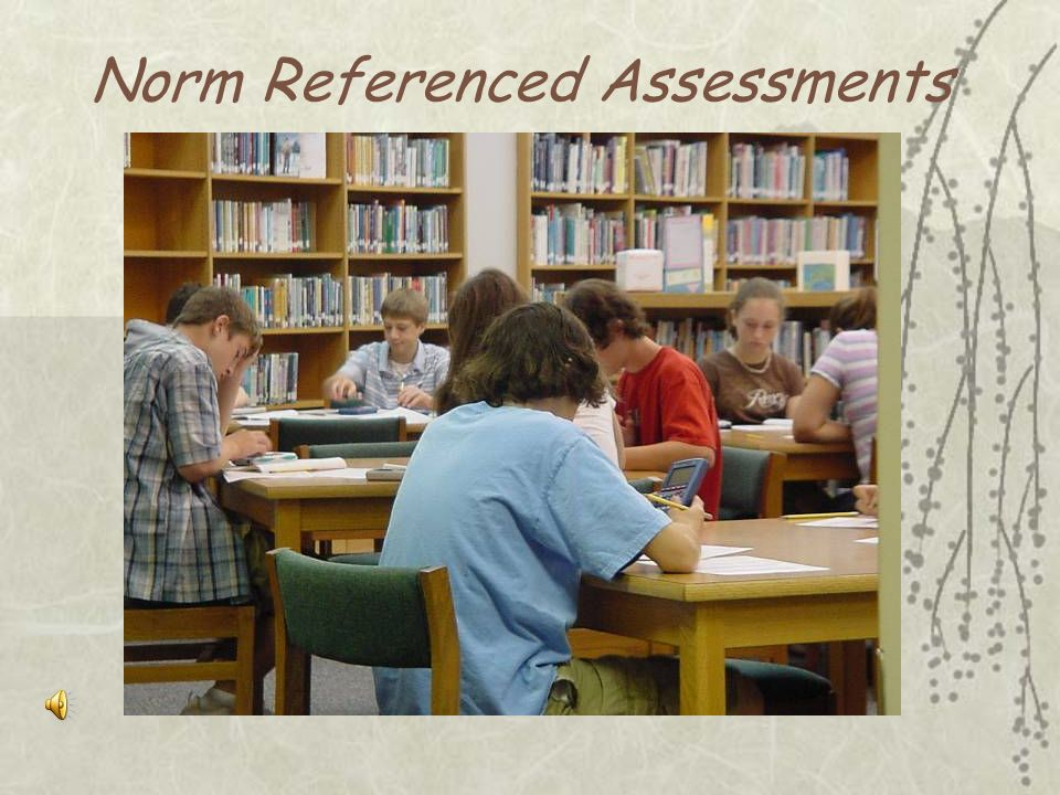 Norm Referenced Assessments