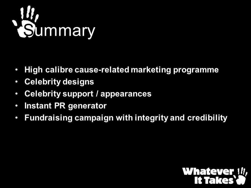 Summary High calibre cause-related marketing programme