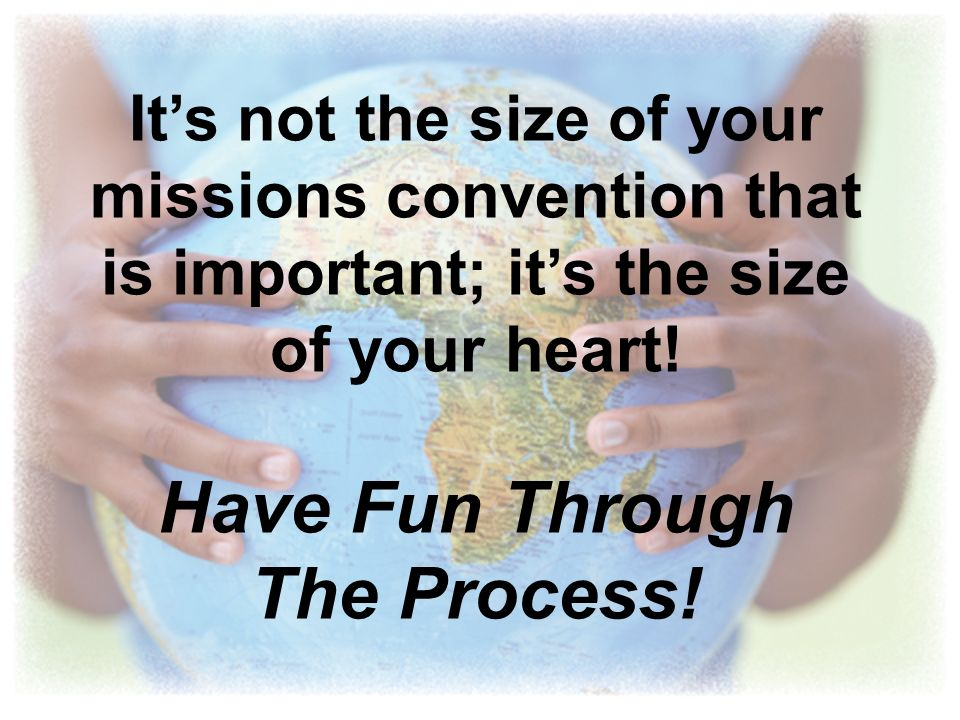 Have Fun Through The Process!