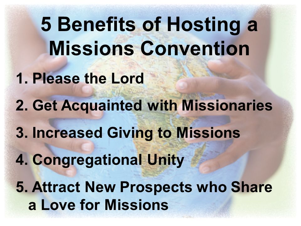 5 Benefits of Hosting a Missions Convention