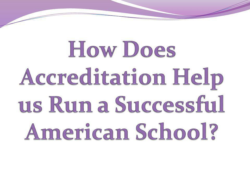How Does Accreditation Help us Run a Successful American School