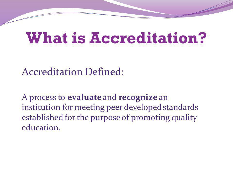 What is Accreditation Accreditation Defined: