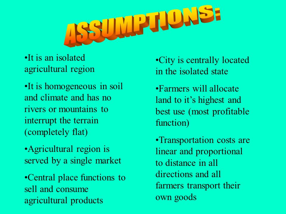 ASSUMPTIONS: It is an isolated agricultural region