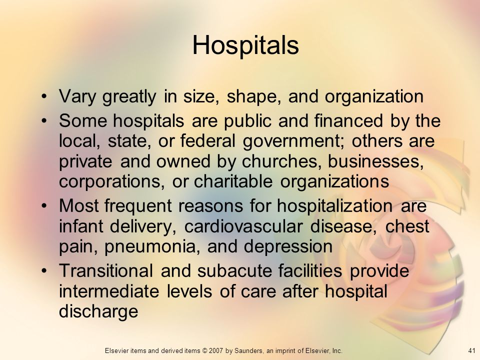 Hospitals Vary greatly in size, shape, and organization
