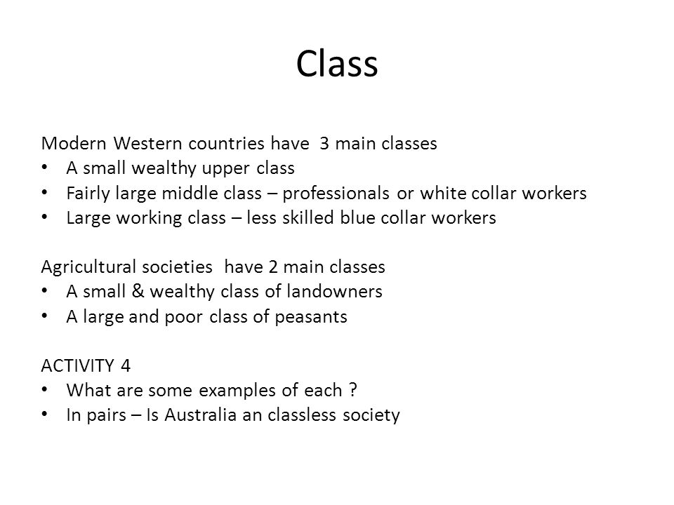 Class Modern Western countries have 3 main classes