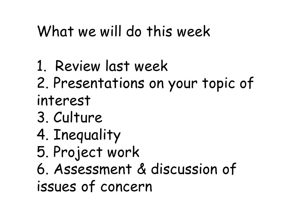 What we will do this week 1. Review last week 2