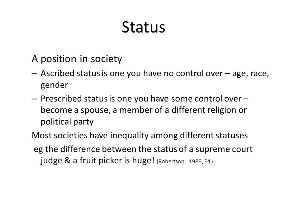Status A position in society
