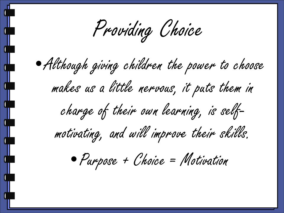 Purpose + Choice = Motivation