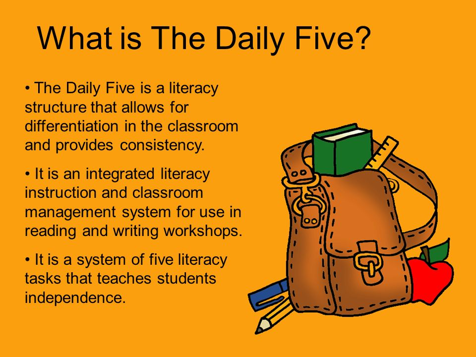 What is The Daily Five The Daily Five is a literacy structure that allows for differentiation in the classroom and provides consistency.