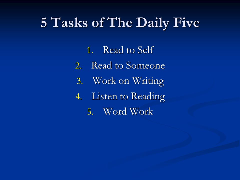 5 Tasks of The Daily Five Read to Self Read to Someone Work on Writing