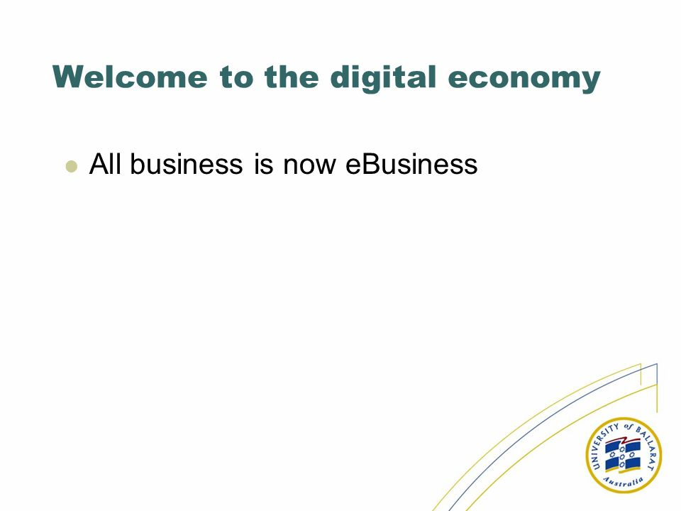 Welcome to the digital economy