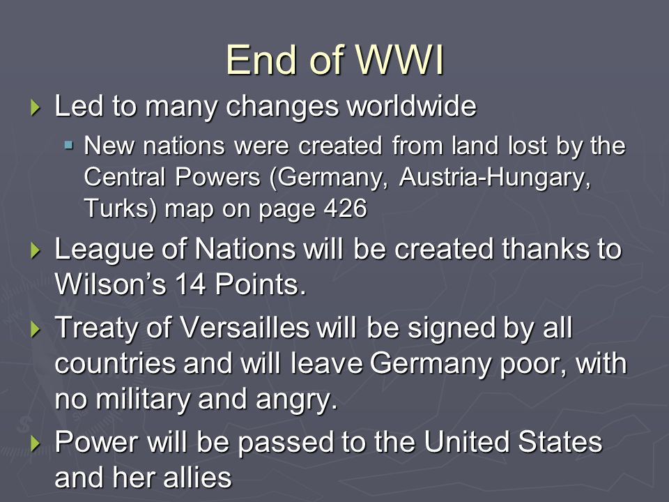 End of WWI Led to many changes worldwide