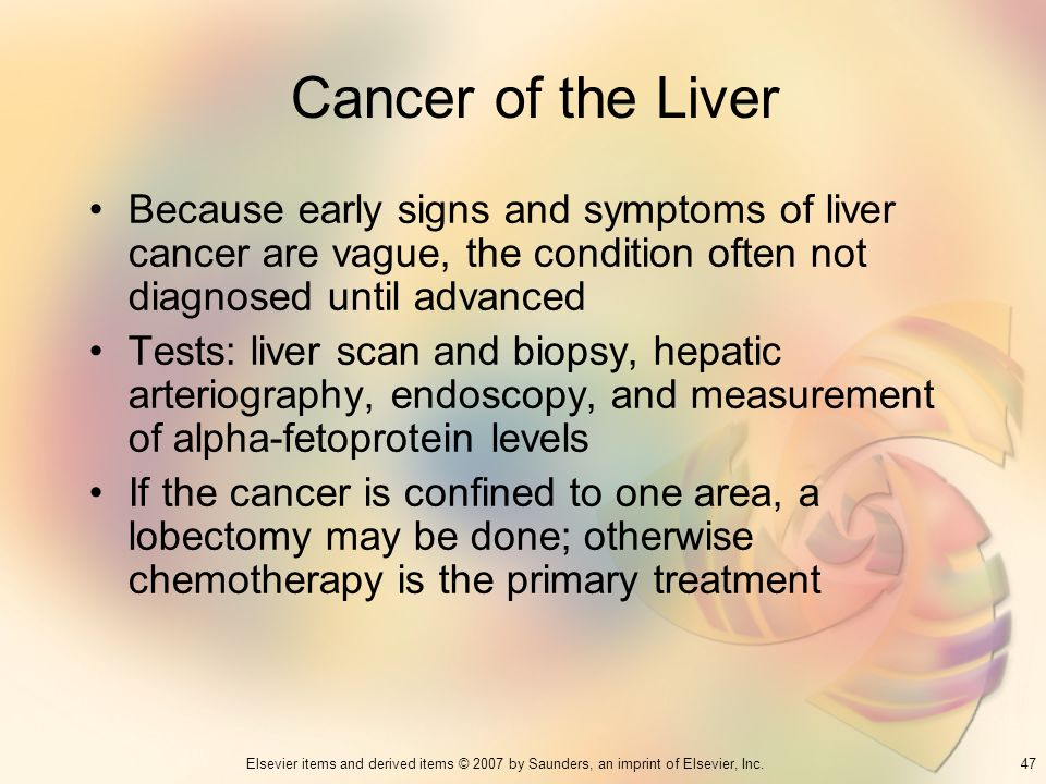 Cancer of the Liver Because early signs and symptoms of liver cancer are vague, the condition often not diagnosed until advanced.