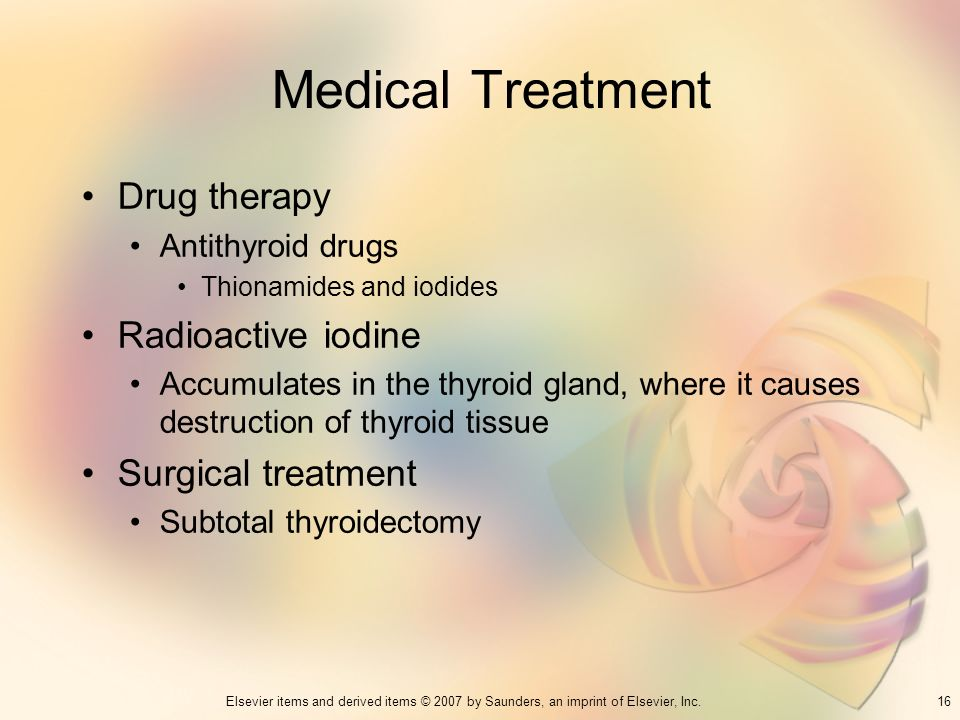 Medical Treatment Drug therapy Radioactive iodine Surgical treatment