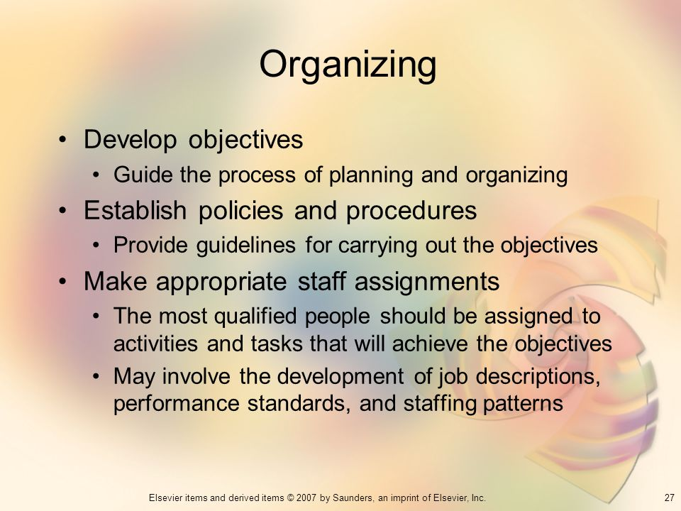 Organizing Develop objectives Establish policies and procedures