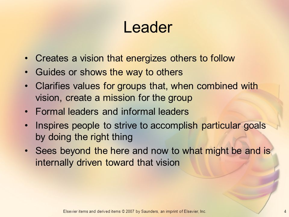 Leader Creates a vision that energizes others to follow