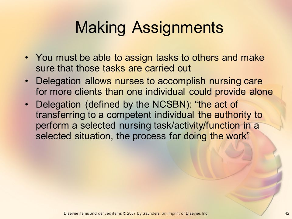 Making Assignments You must be able to assign tasks to others and make sure that those tasks are carried out.