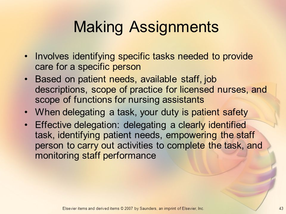Making Assignments Involves identifying specific tasks needed to provide care for a specific person.