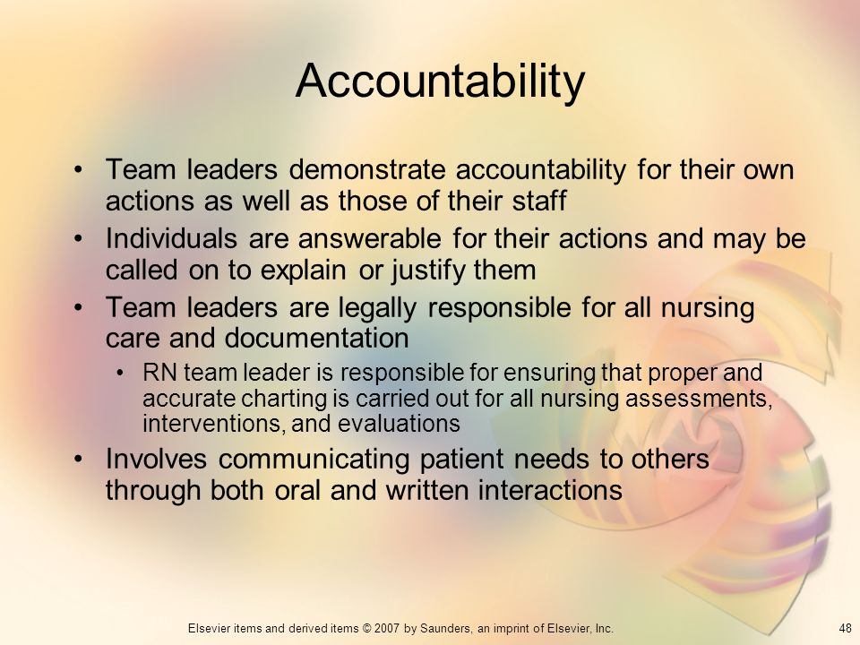 Accountability Team leaders demonstrate accountability for their own actions as well as those of their staff.