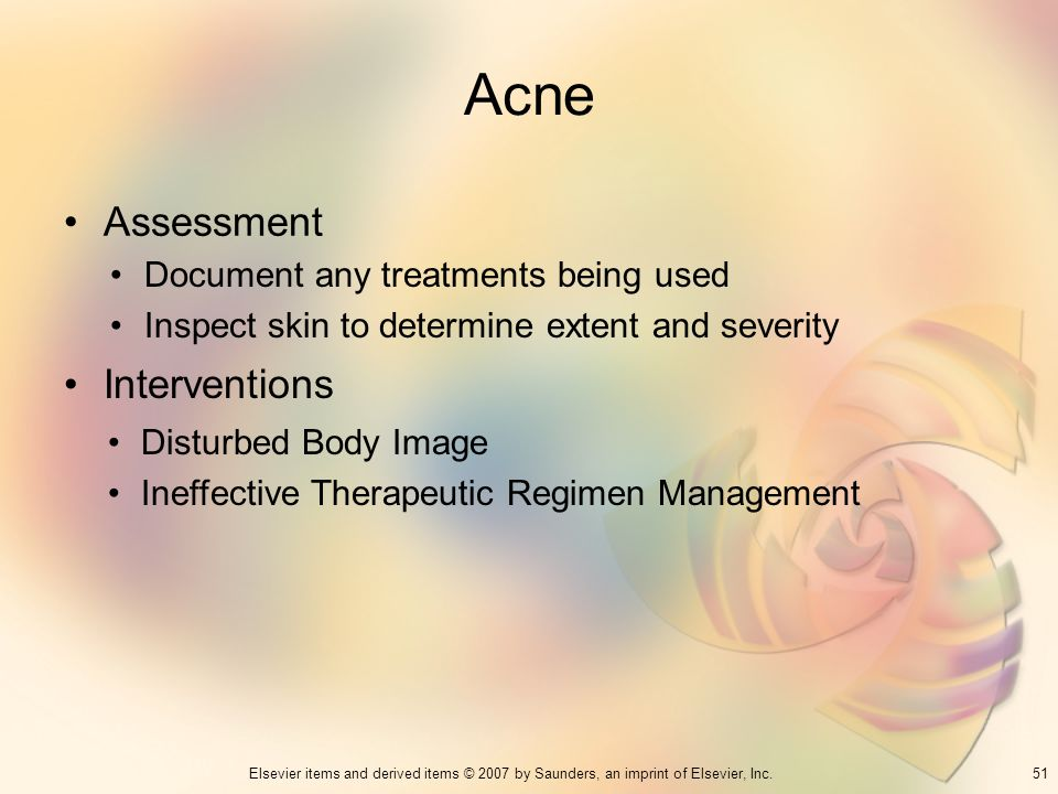 Acne Assessment Interventions Document any treatments being used