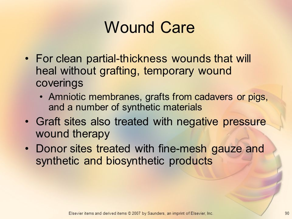Wound Care For clean partial-thickness wounds that will heal without grafting, temporary wound coverings.
