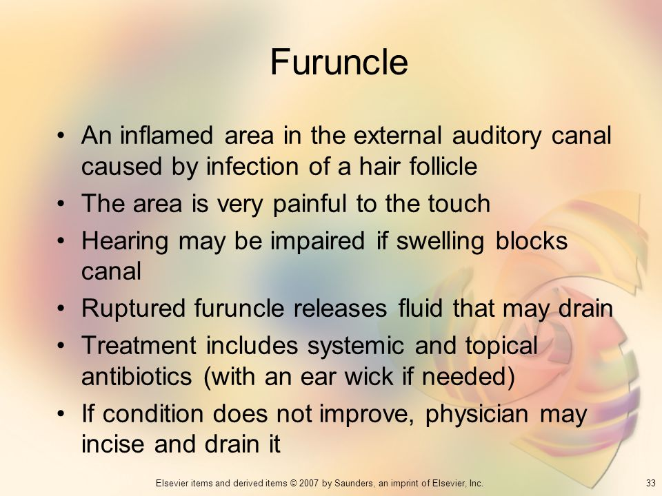 Furuncle An inflamed area in the external auditory canal caused by infection of a hair follicle. The area is very painful to the touch.