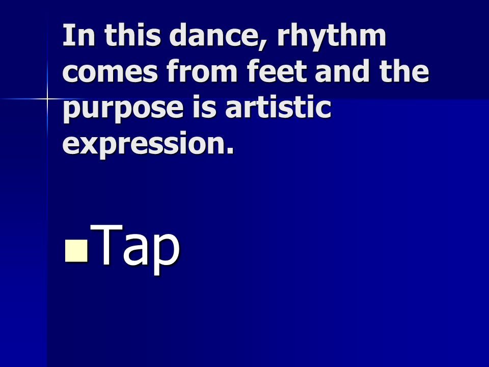 In this dance, rhythm comes from feet and the purpose is artistic expression.