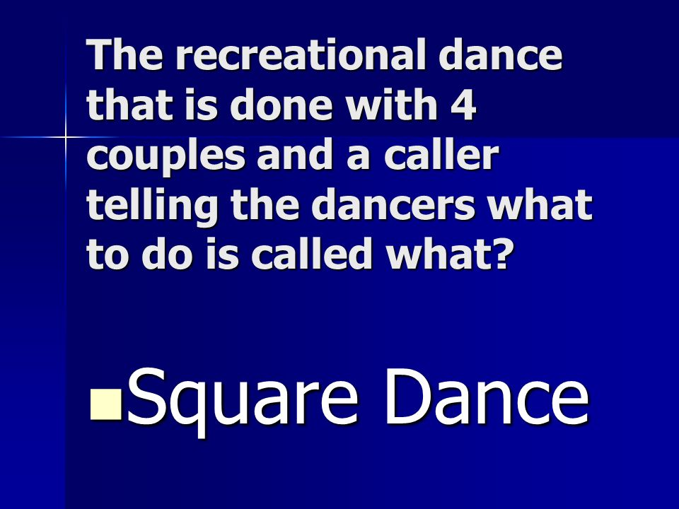 The recreational dance that is done with 4 couples and a caller telling the dancers what to do is called what
