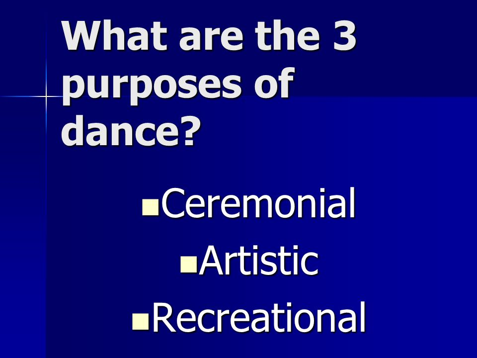 What are the 3 purposes of dance